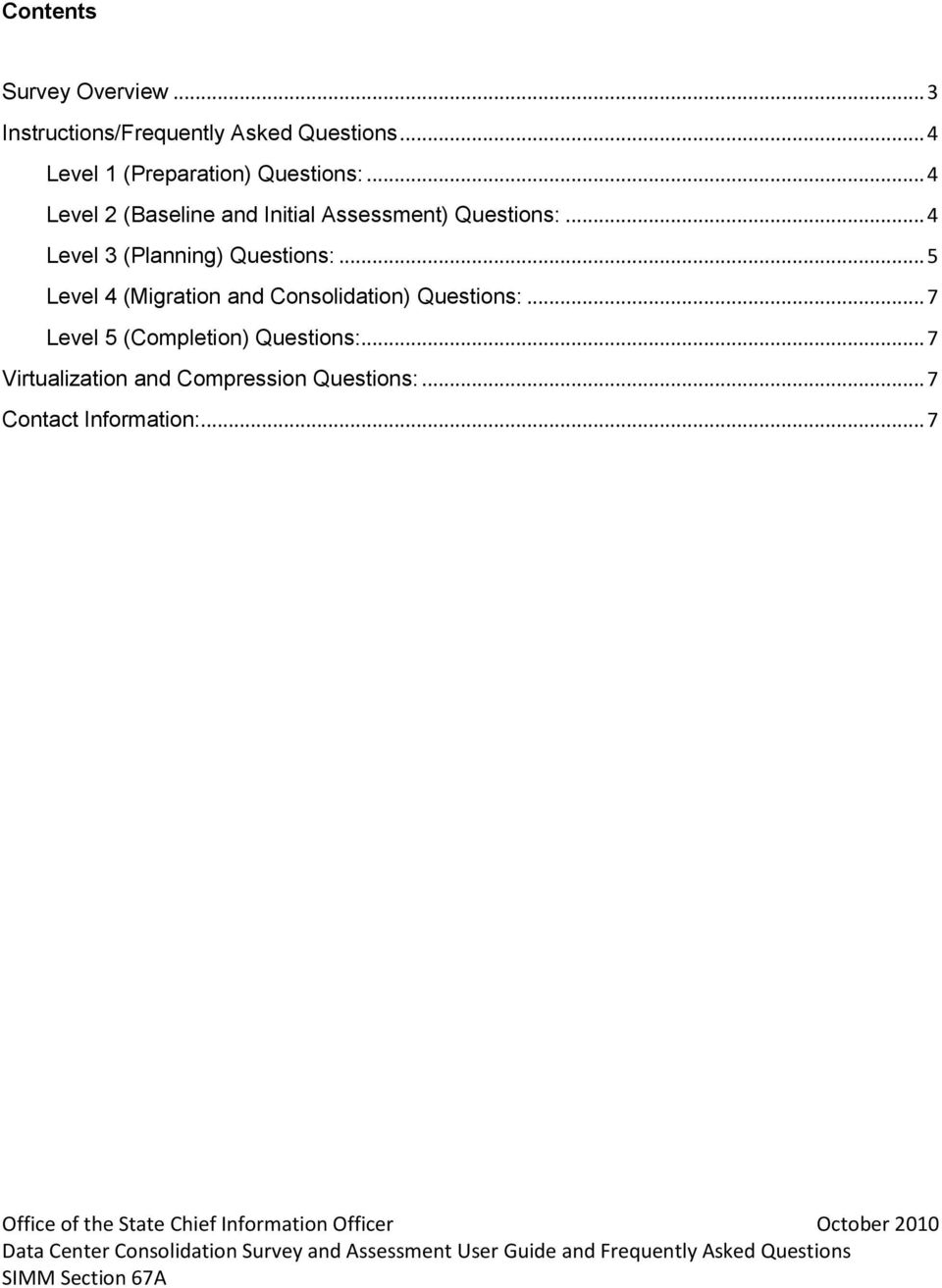 .. 5 Level 4 (Migration and Consolidation) Questions:... 7 Level 5 (Completion) Questions:.