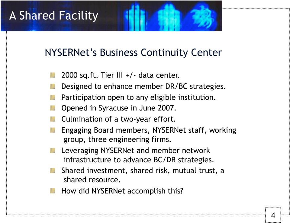 Culmination of a two-year effort. Engaging Board members, NYSERNet staff, working group, three engineering firms.
