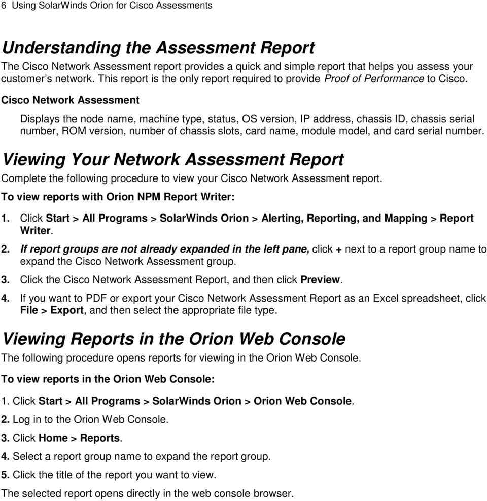 Cisco Network Assessment Displays the node name, machine type, status, OS version, IP address, chassis ID, chassis serial number, ROM version, number of chassis slots, card name, module model, and