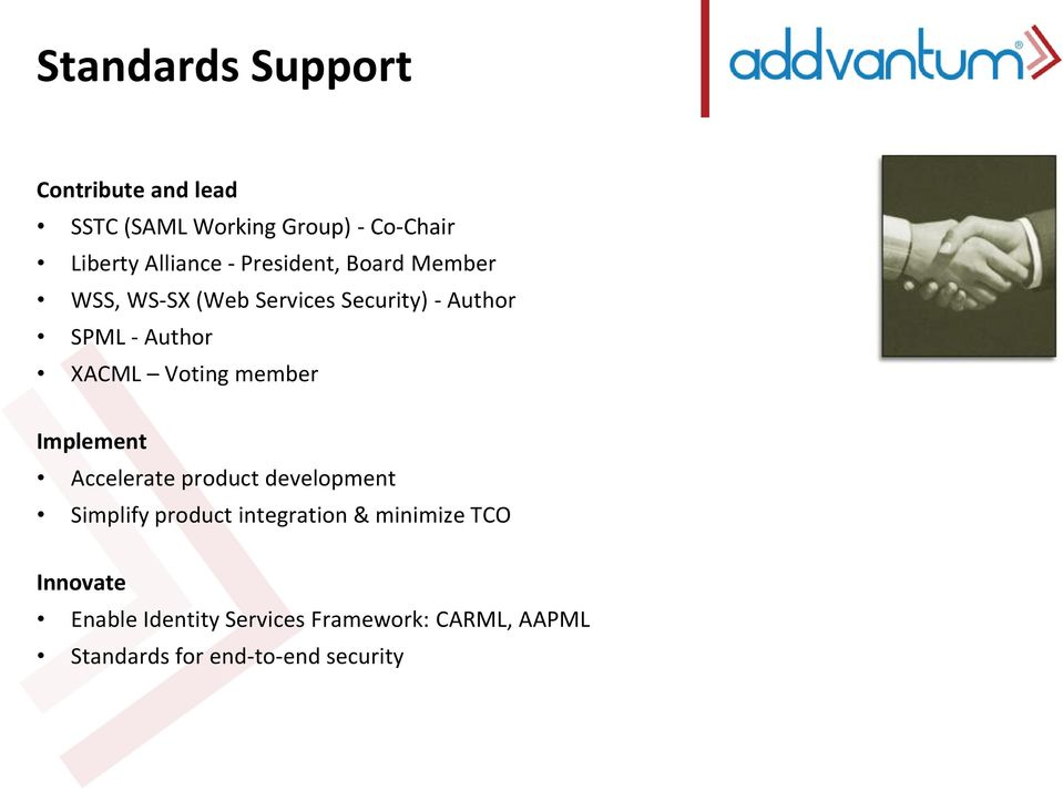 Voting member Implement Accelerate product development Simplify product integration &