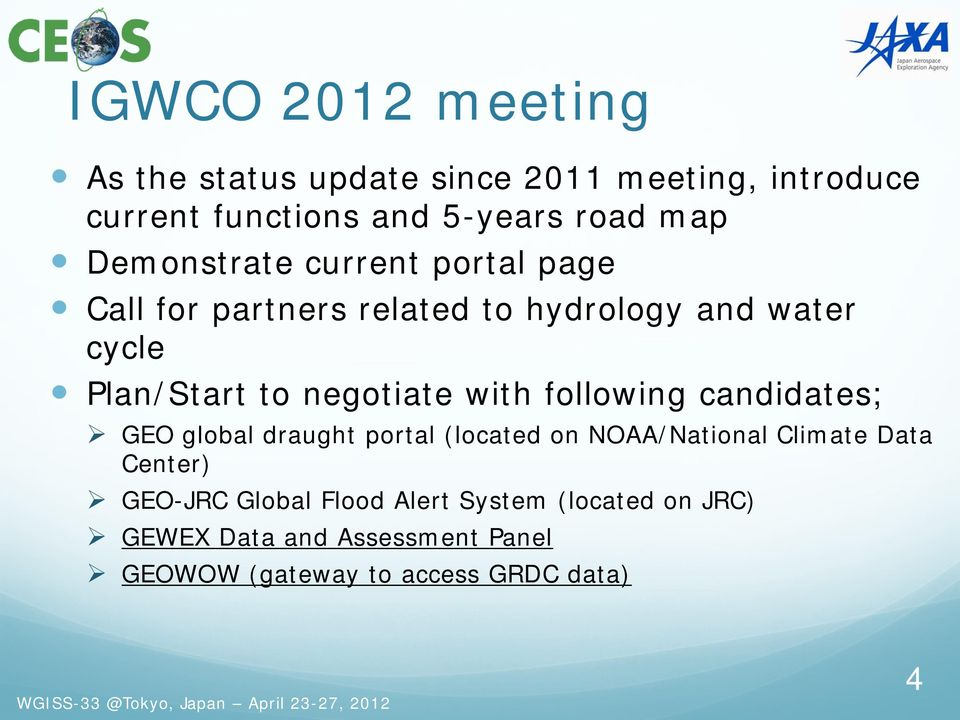 with following candidates; GEO global draught portal (located on NOAA/National Climate Data Center) GEO-JRC