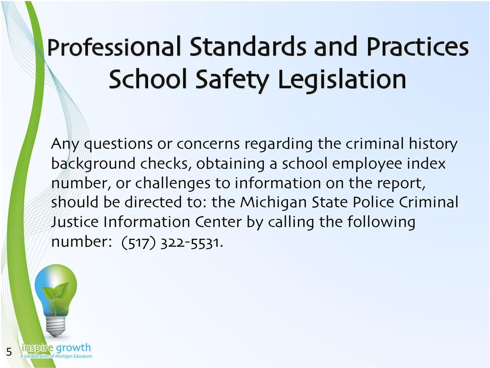 number, or challenges to information on the report, should be directed to: the Michigan