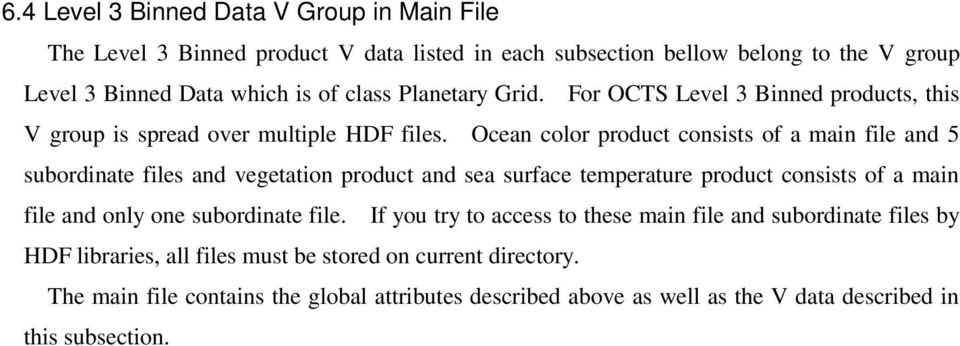 Ocea color product cosists of a mai file ad 5 subordiate files ad vegetatio product ad sea surface temperature product cosists of a mai file ad oly oe