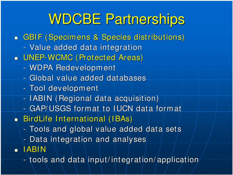 data acquisition) - GAP/USGS format to IUCN data format BirdLife International (IBAs( IBAs) - Tools and