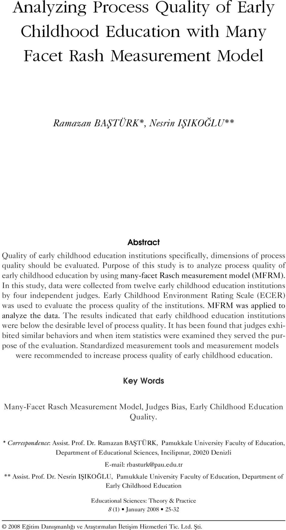 of early childhood education institutions specifically, dimensions of process quality should be evaluated.