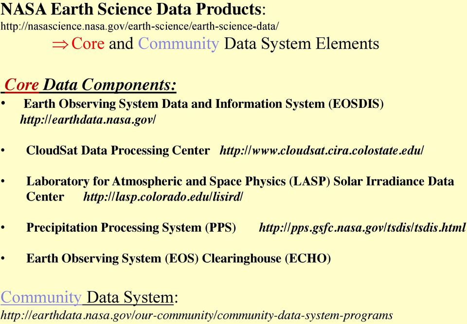 gov/earth-science/earth-science-data/ Core and Community Data System Elements Core Data Components: Earth Observing System Data and Information System (EOSDIS)
