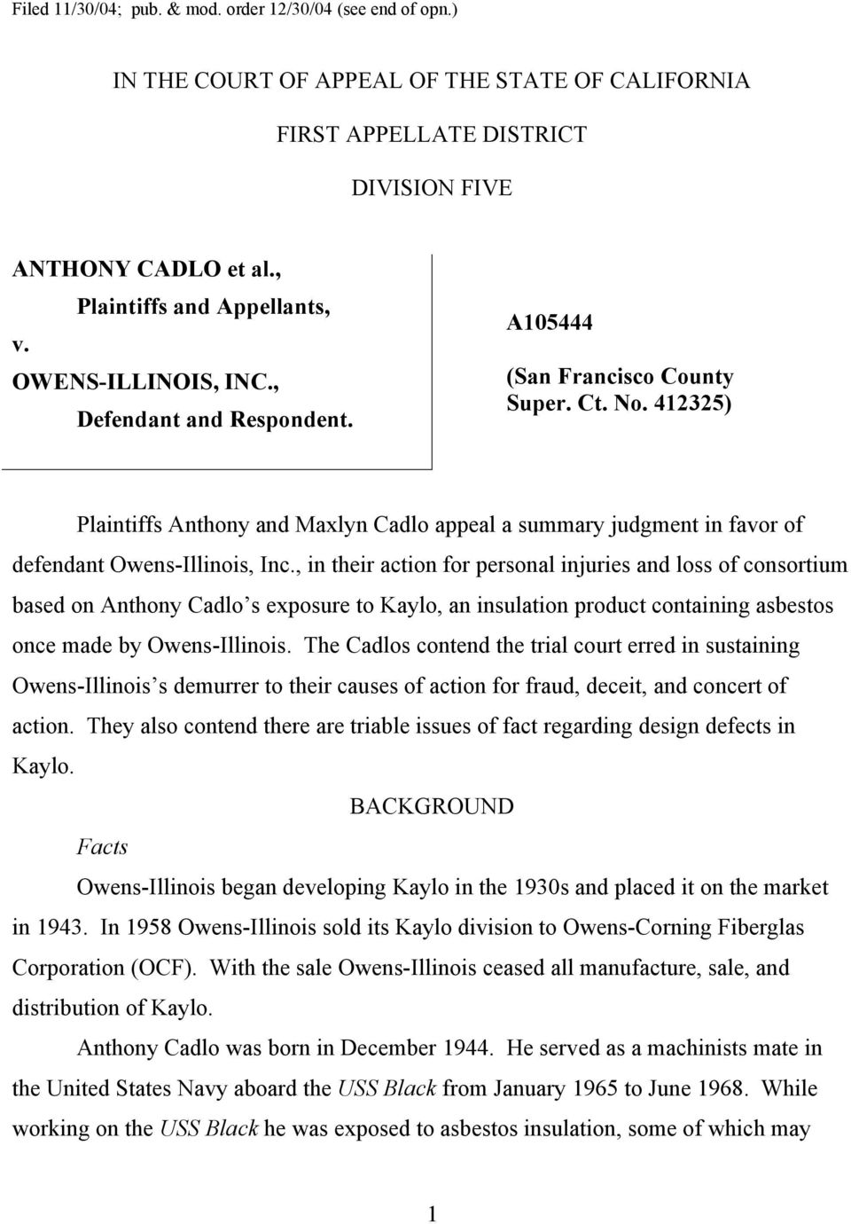 412325) Plaintiffs Anthony and Maxlyn Cadlo appeal a summary judgment in favor of defendant Owens-Illinois, Inc.