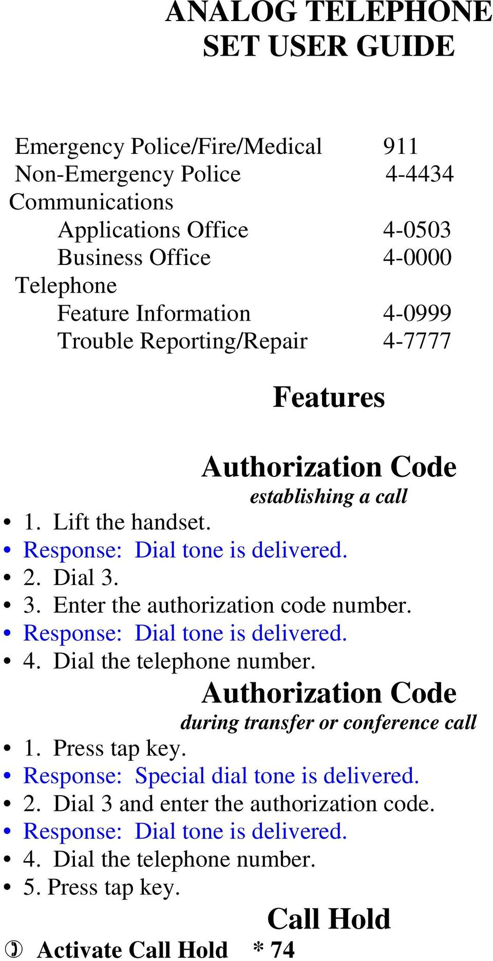 call 2. Dial 3. 3. Enter the authorization code number. 4. Dial the telephone number.