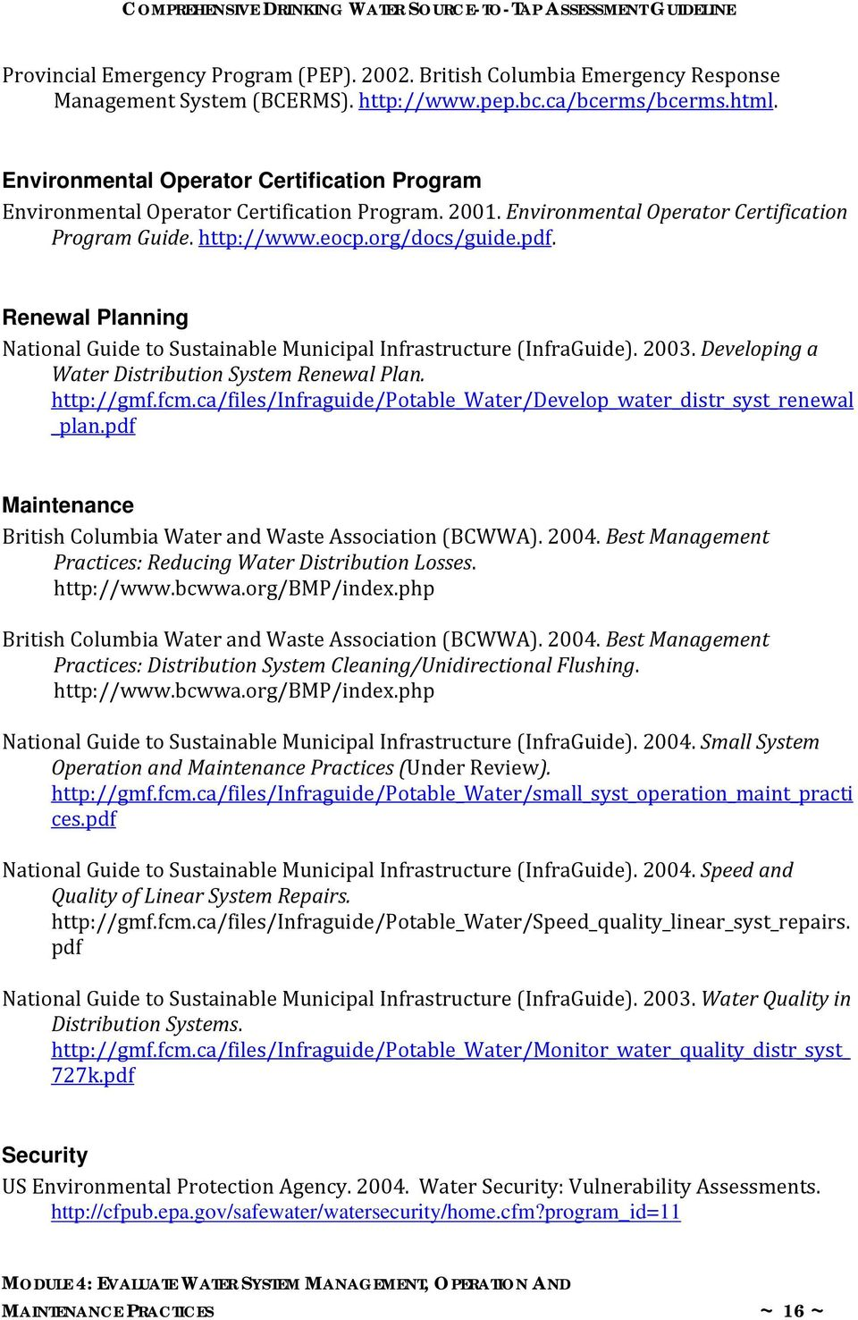 Renewal Planning National Guide to Sustainable Municipal Infrastructure (InfraGuide). 2003. Developing a Water Distribution System Renewal Plan. http://gmf.fcm.