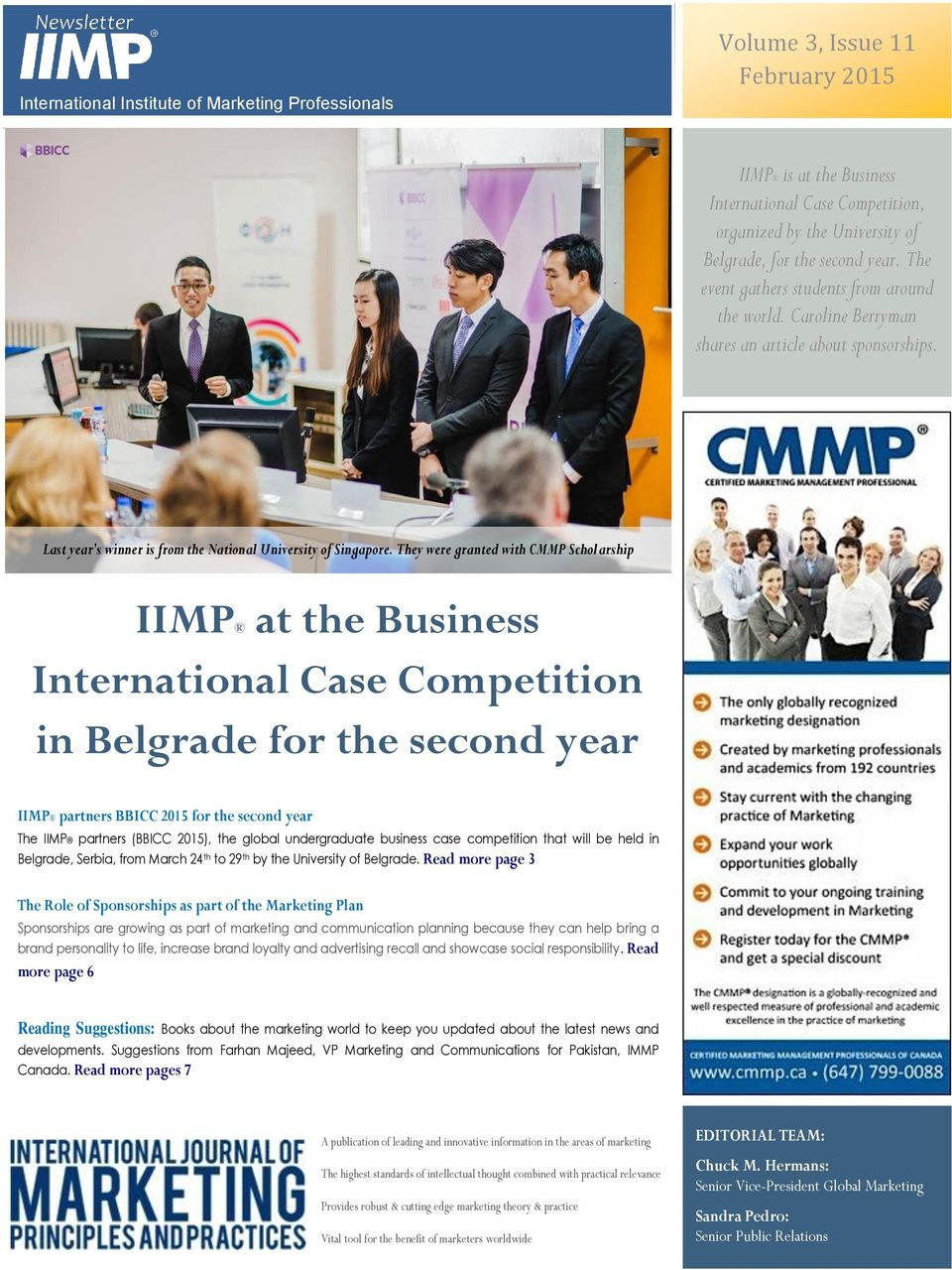 They were granted with CMMP Schol arship IIMP at the Business International Case Competition in Belgrade for the second year IIMP partners BBICC 2015 for the second year The IIMP partners (BBICC