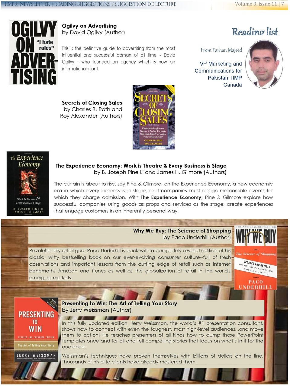From Farhan Majeed VP Marketing and Communications for Pakistan, IIMP Canada Reading list Secrets of Closing Sales by Charles B.