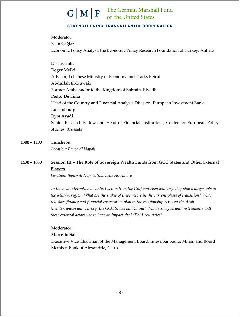 of Financial Institutions, Center for European Policy Studies, Brussels 1300 1400 Luncheon Location: Banco di Napoli 1430 1630 Session III The Role of Sovereign Wealth Funds from GCC States and Other