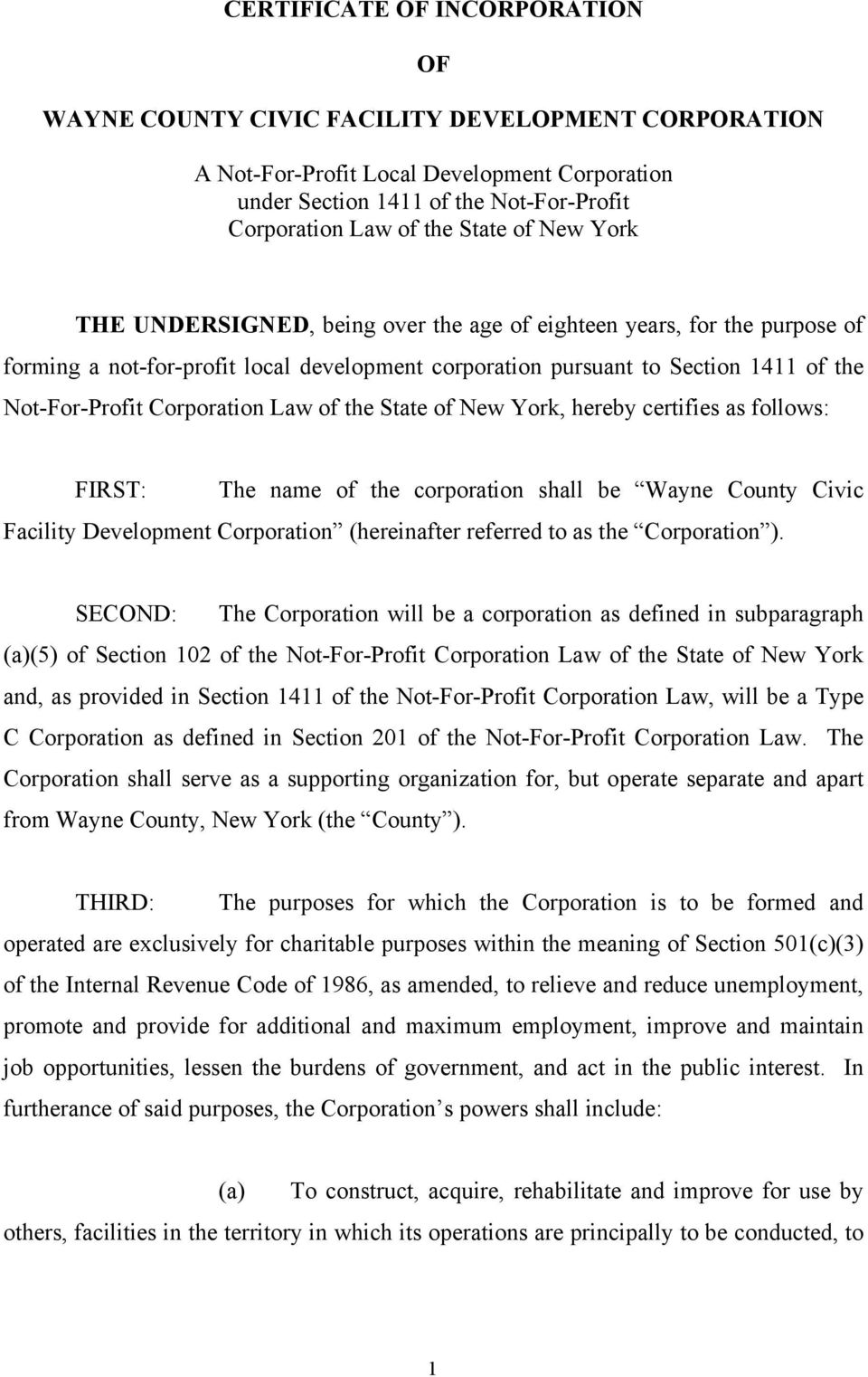 Corporation Law of the State of New York, hereby certifies as follows: FIRST: The name of the corporation shall be Wayne County Civic Facility Development Corporation (hereinafter referred to as the