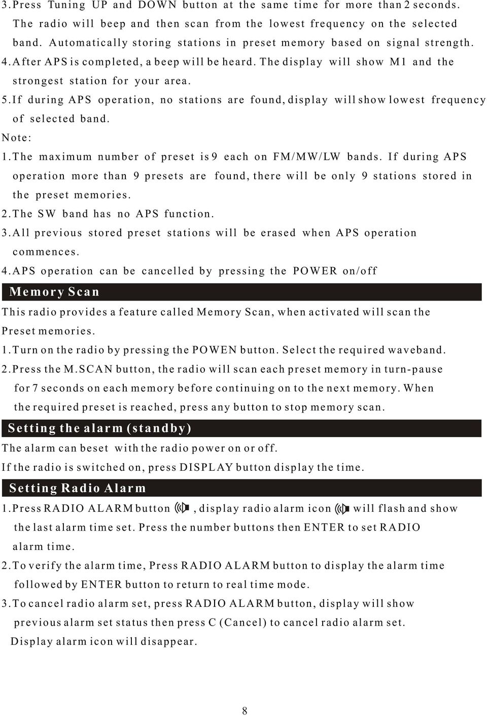If during APS operation, no stations are found, display will show lowest frequency of selected band. Note: 1.The maximum number of preset is 9 each on FM/MW/LW bands.