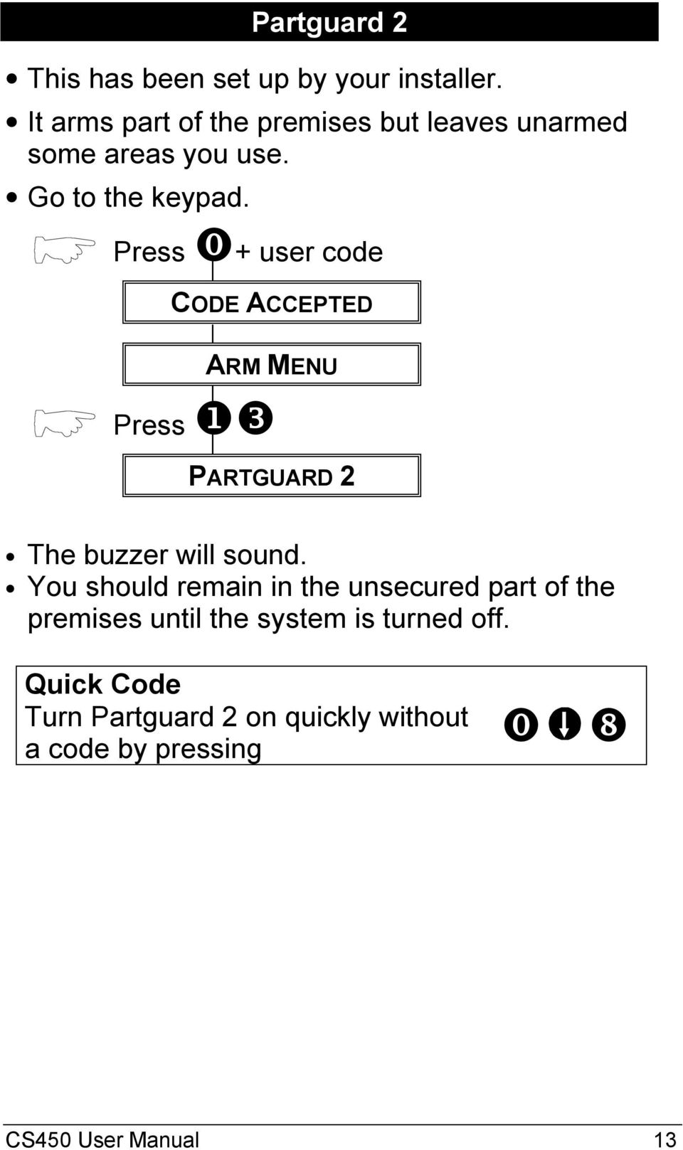 ⓿+ user code CODE ACCEPTED ARM MENU ❶ PARTGUARD 2 The buzzer will sound.