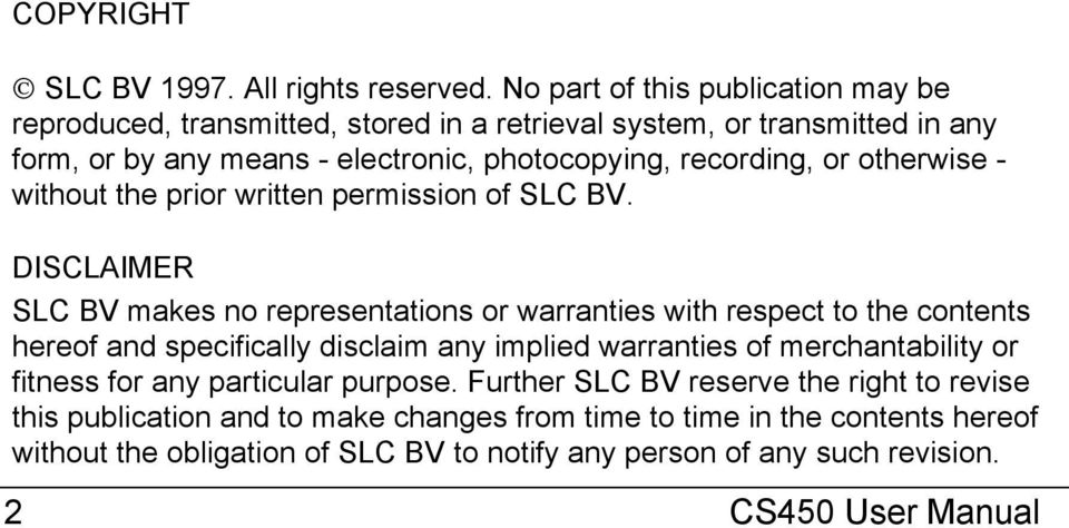 or otherwise - without the prior written permission of SLC BV.