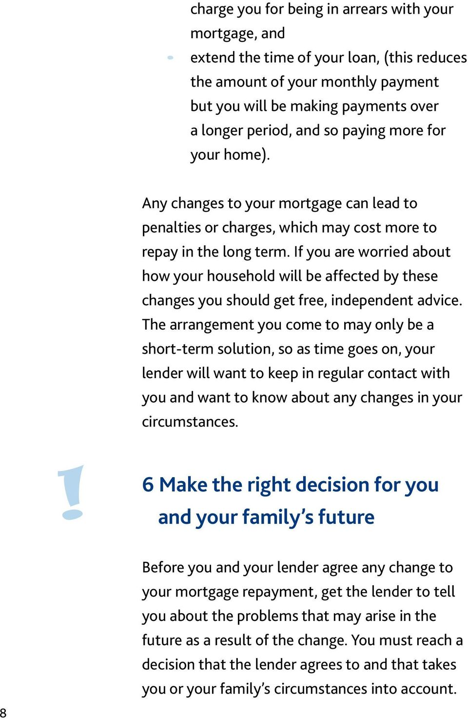 If you are worried about how your household will be affected by these changes you should get free, independent advice.