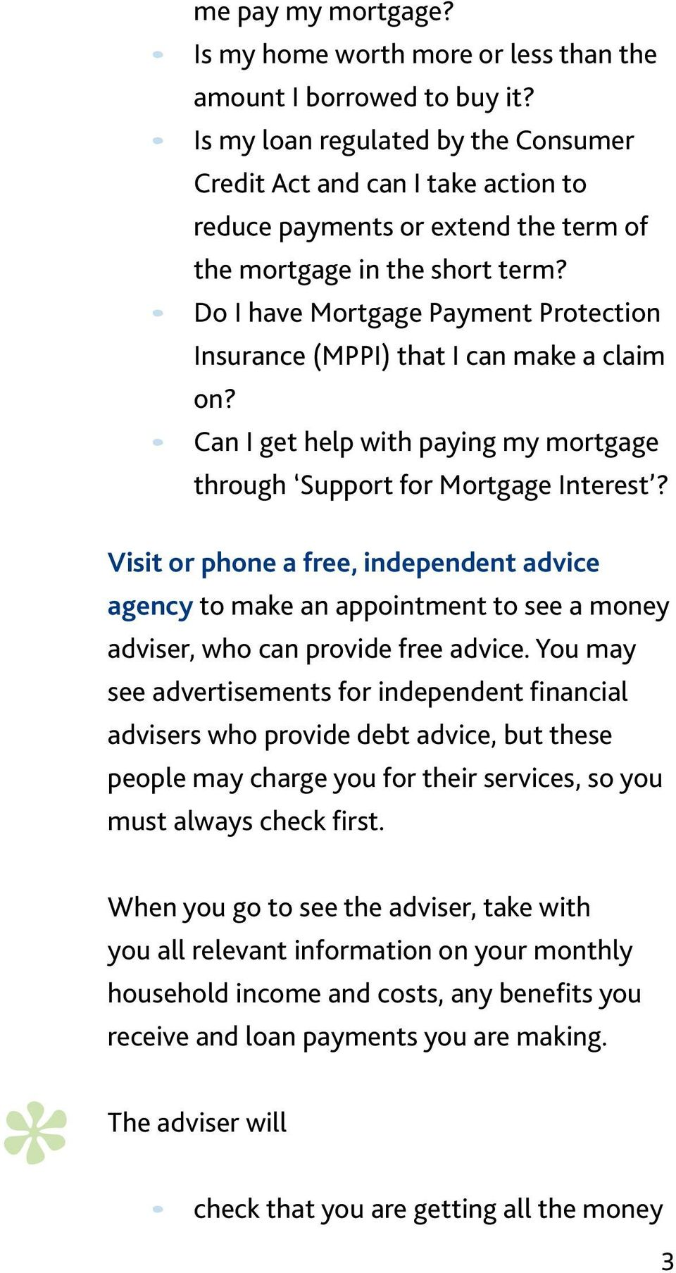 Do I have Mortgage Payment Protection Insurance (MPPI) that I can make a claim on? Can I get help with paying my mortgage through Support for Mortgage Interest?