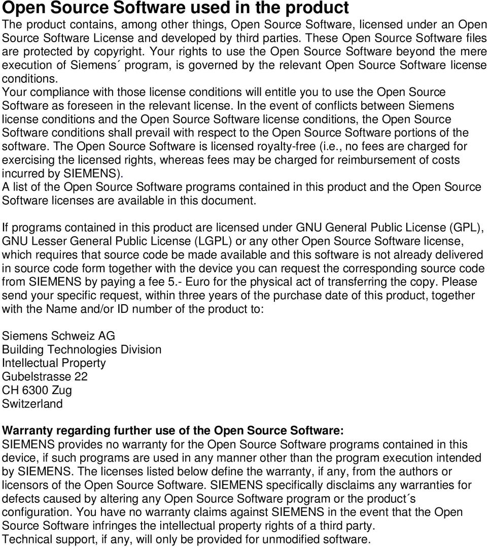 Your rights to use the Open Source Software beyond the mere execution of Siemens program, is governed by the relevant Open Source Software license conditions.