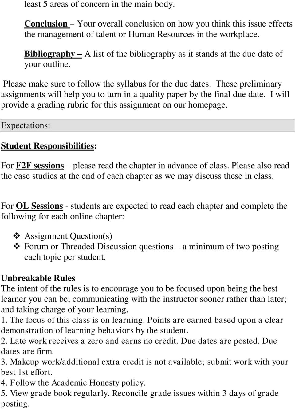 These preliminary assignments will help you to turn in a quality paper by the final due date. I will provide a grading rubric for this assignment on our homepage.