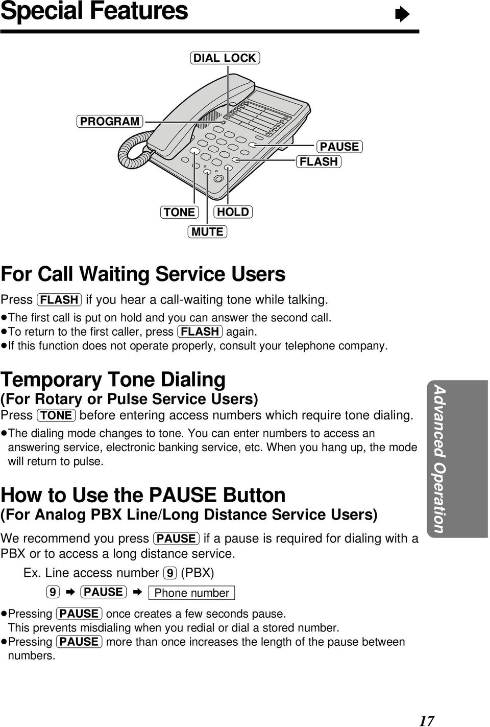 Temporary Tone Dialing (For Rotary or Pulse Service Users) (TONE) before entering access numbers which require tone dialing. The dialing mode changes to tone.