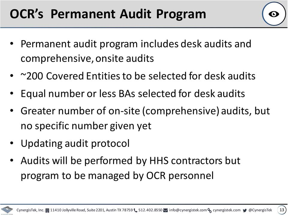 no specific number given yet Updating audit protocol Audits will be performed by HHS contractors but program to be managed by OCR