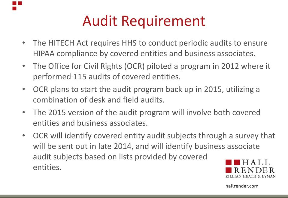 OCR plans to start the audit program back up in 2015, utilizing a combination of desk and field audits.