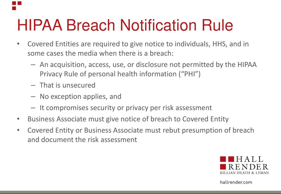 ( PHI ) That is unsecured No exception applies, and It compromises security or privacy per risk assessment Business Associate must