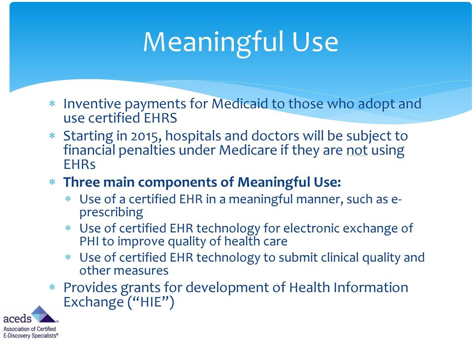 meaningful manner, such as e- prescribing Use of certified EHR technology for electronic exchange of PHI to improve quality of health care