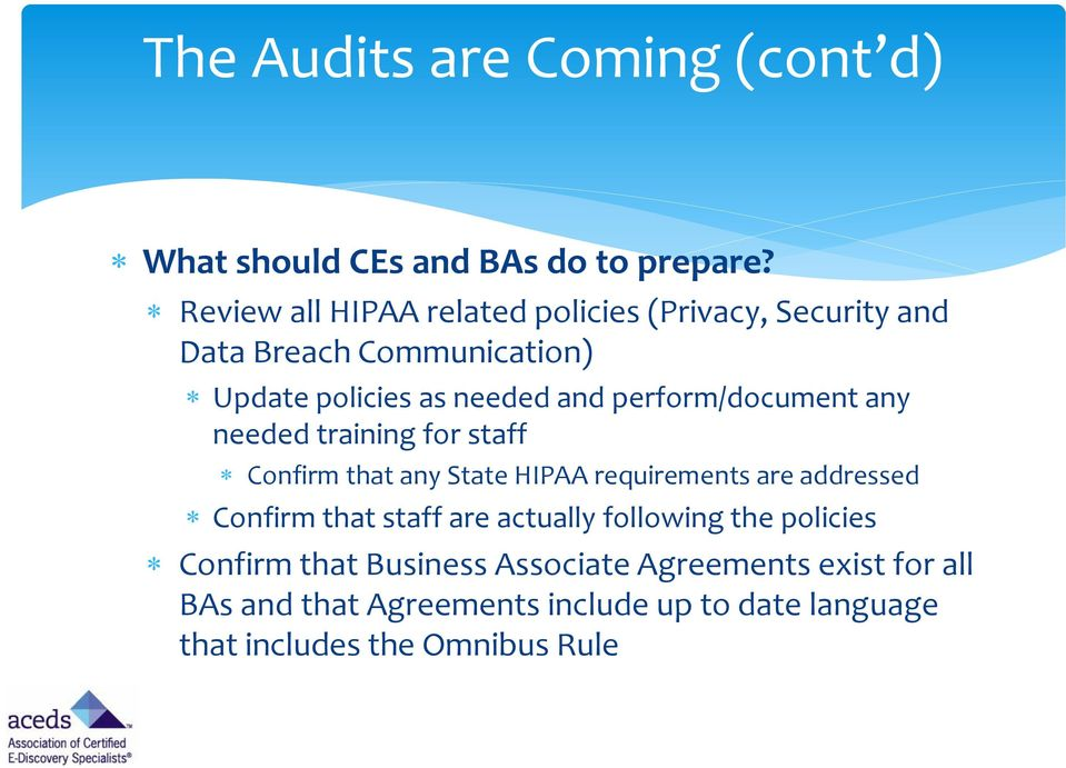 perform/document any needed training for staff Confirm that any State HIPAA requirements are addressed Confirm that