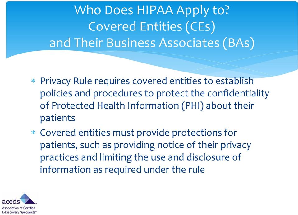 establish policies and procedures to protect the confidentiality of Protected Health Information (PHI) about