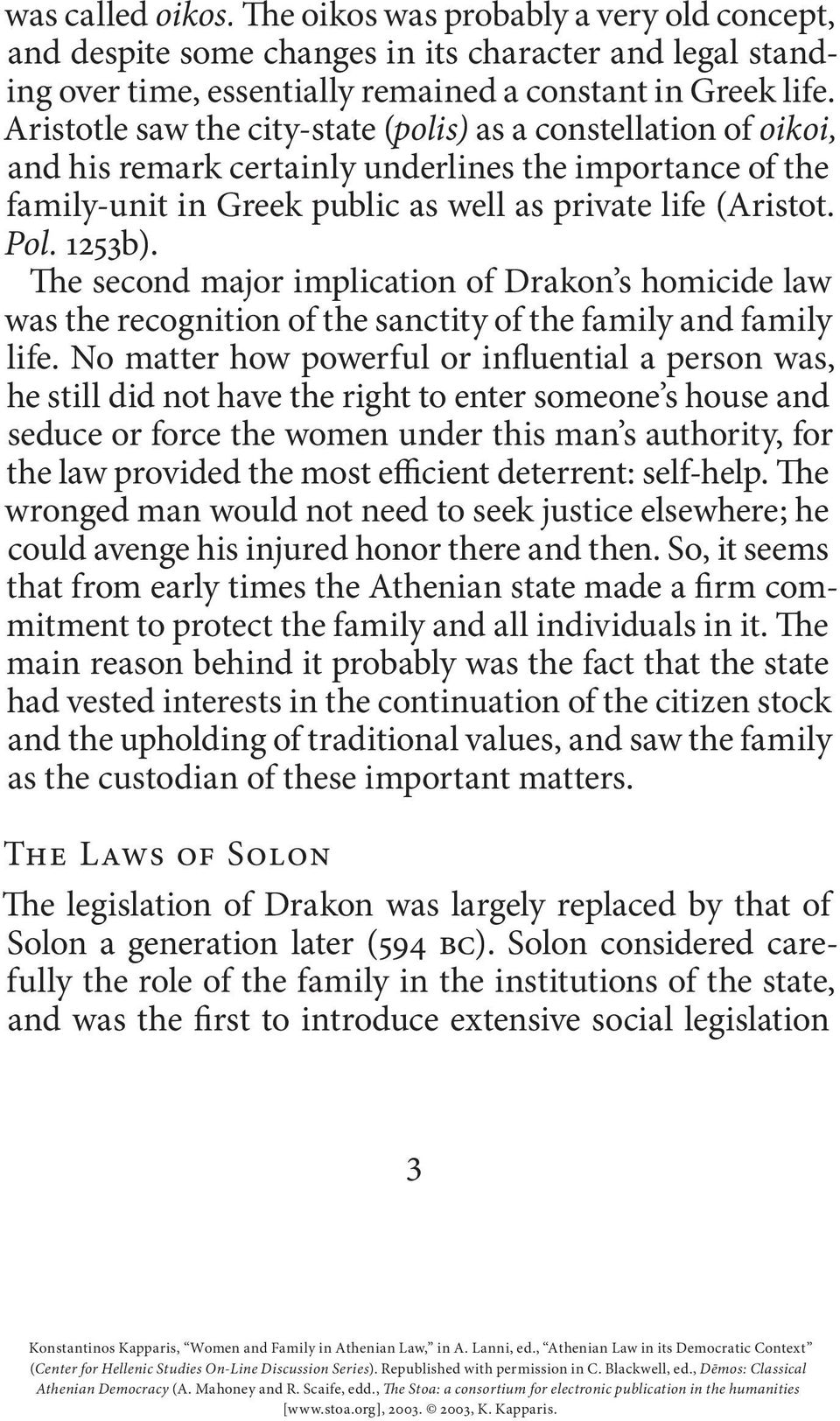 e second major implication of Drakon s homicide law was the recognition of the sanctity of the family and family life.