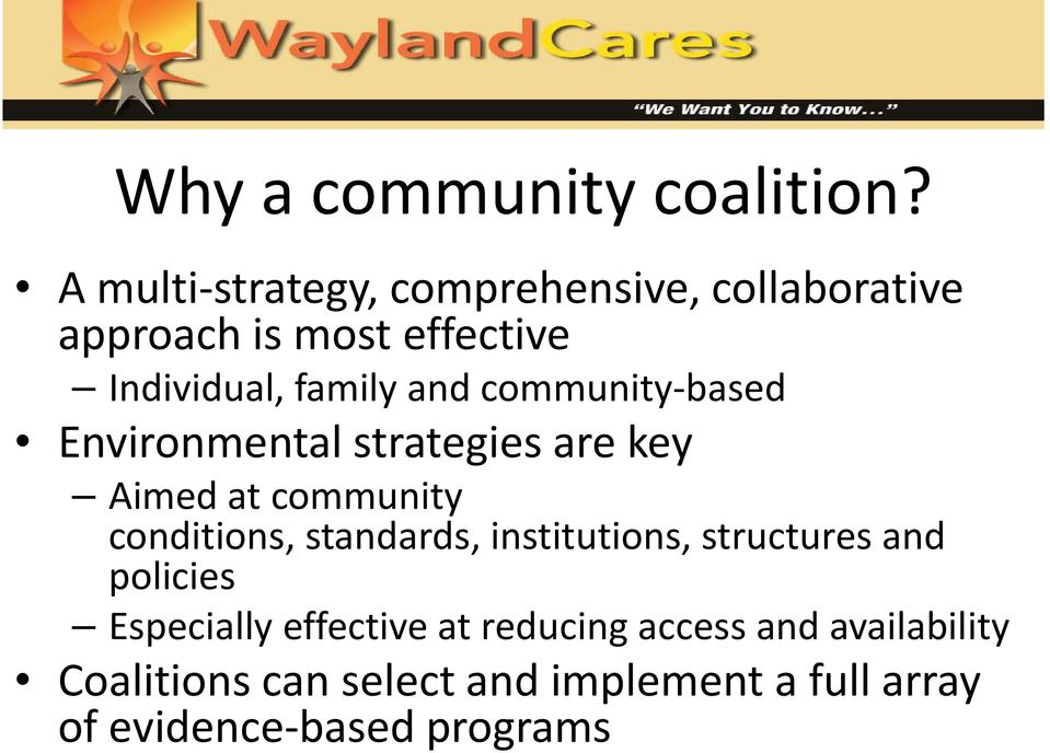 community-based Environmental strategies are key Aimed at community conditions, standards,