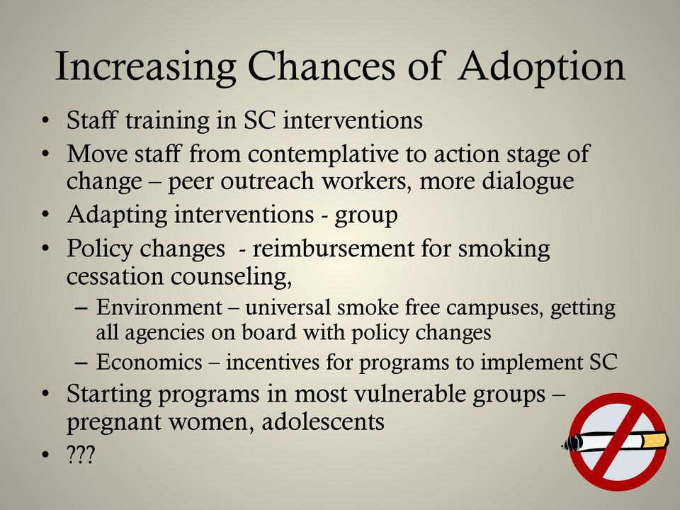 cessation counseling, Environment universal smoke free campuses, getting all agencies on board with policy changes