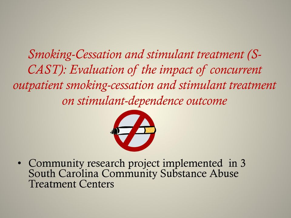 treatment on stimulant-dependence outcome Community research project