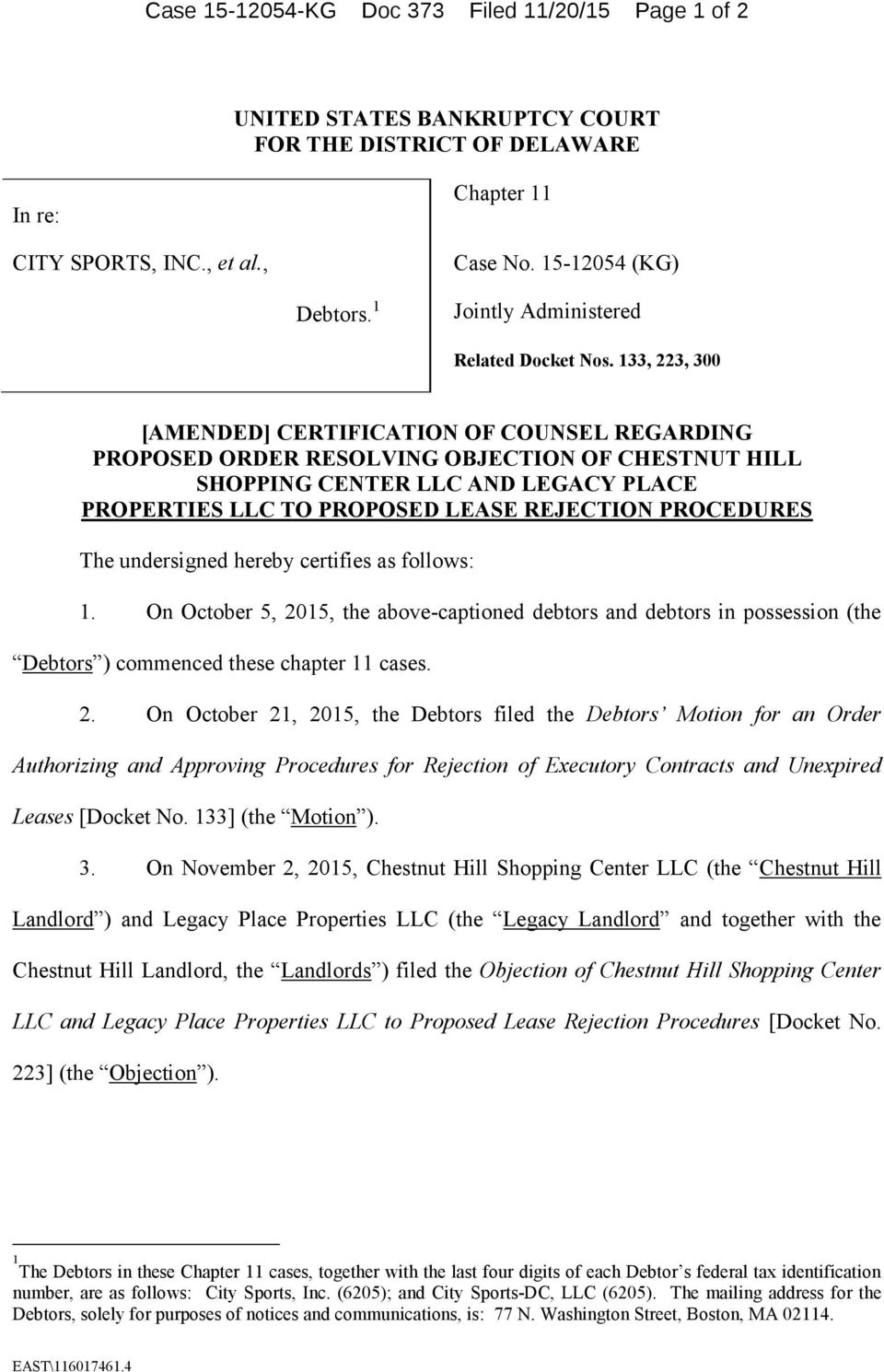 133, 223, 300 [AMENDED] CERTIFICATION OF COUNSEL REGARDING PROPOSED ORDER RESOLVING OBJECTION OF CHESTNUT HILL SHOPPING CENTER LLC AND LEGACY PLACE PROPERTIES LLC TO PROPOSED LEASE REJECTION