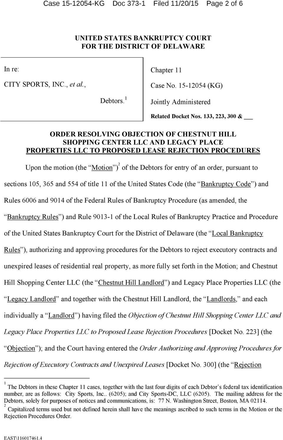 133, 223, 300 & ORDER RESOLVING OBJECTION OF CHESTNUT HILL SHOPPING CENTER LLC AND LEGACY PLACE PROPERTIES LLC TO PROPOSED LEASE REJECTION PROCEDURES Upon the motion (the Motion ) 2 of the Debtors