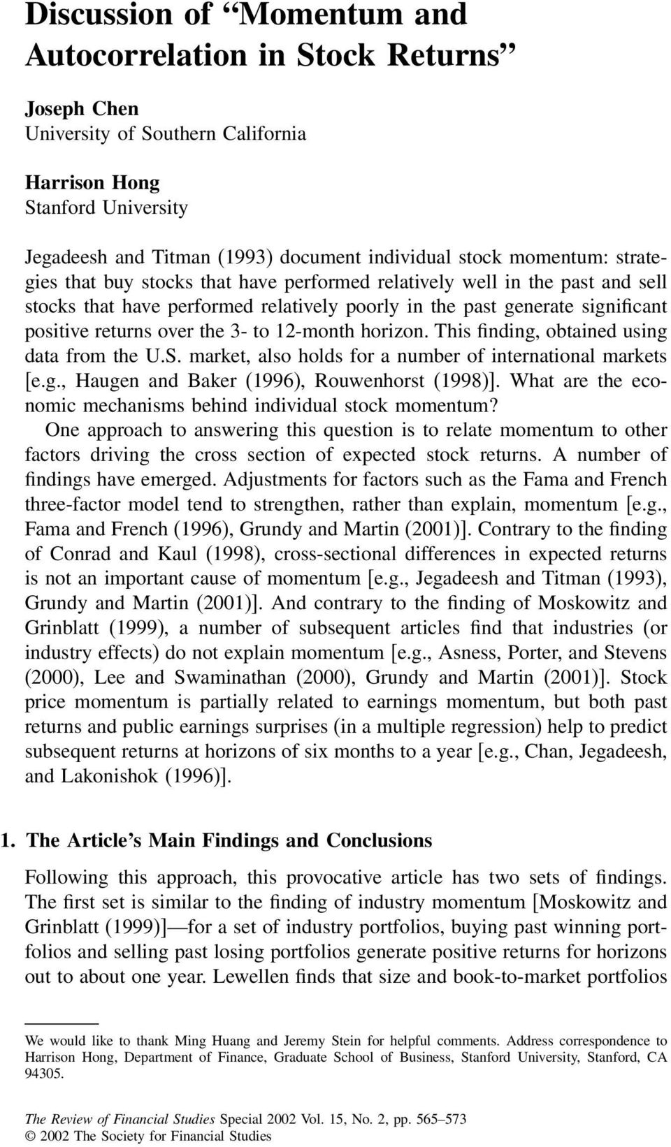 3- to 12-month horizon. This finding, obtained using data from the U.S. market, also holds for a number of international markets [e.g., Haugen and Baker (1996), Rouwenhorst (1998)].