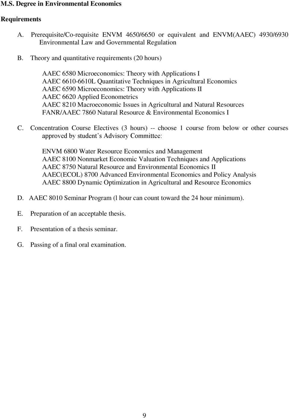 with Applications II AAEC 6620 Applied Econometrics AAEC 8210 Macroeconomic Issues in Agricultural and Natural Resources FANR/AAEC 7860 Natural Resource & Environmental Economics I C.