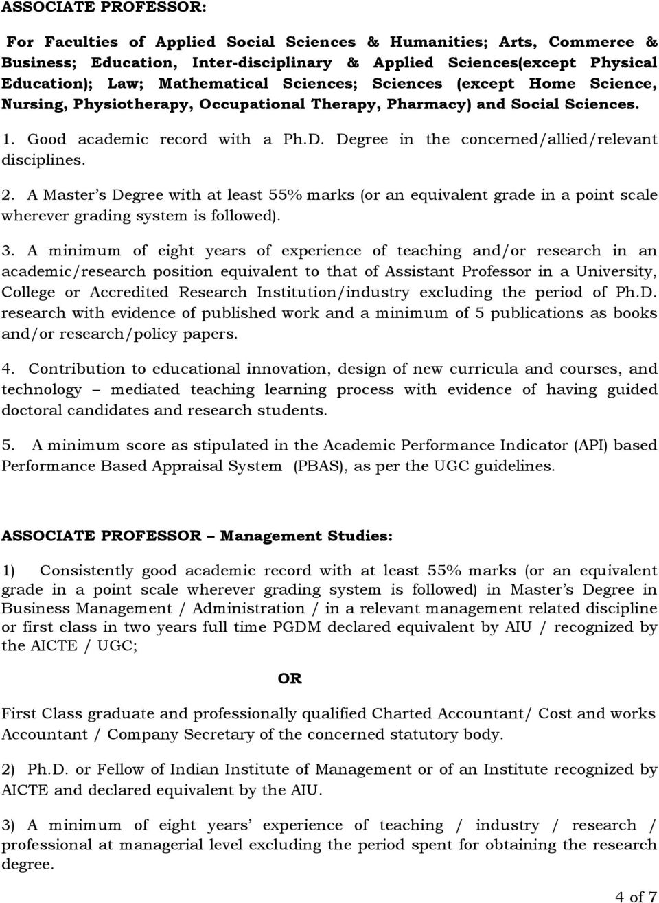 Degree in the concerned/allied/relevant disciplines. 2. A Master s Degree with at least 55% marks (or an equivalent grade in a point scale wherever grading system is followed). 3.