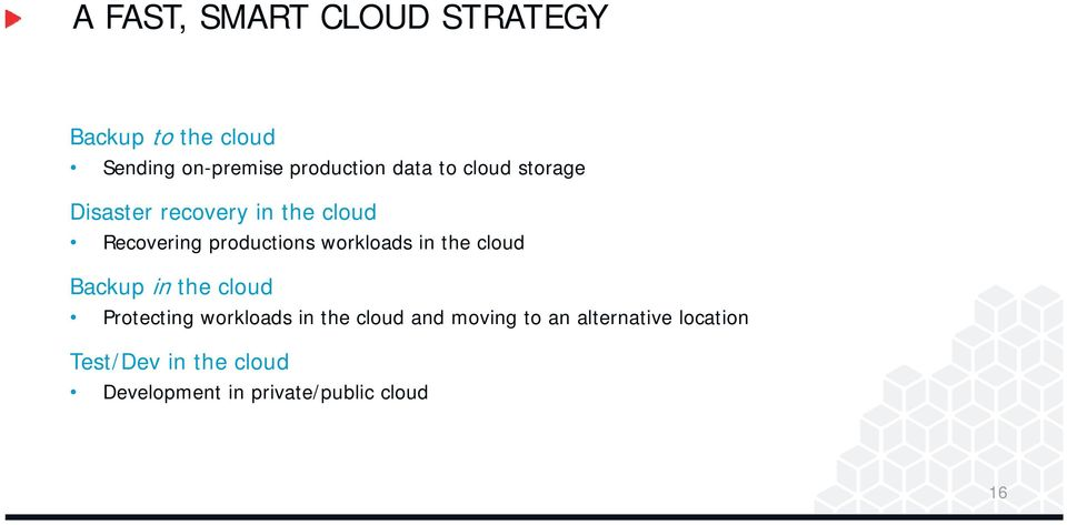 workloads in the cloud Backup in the cloud Protecting workloads in the cloud and