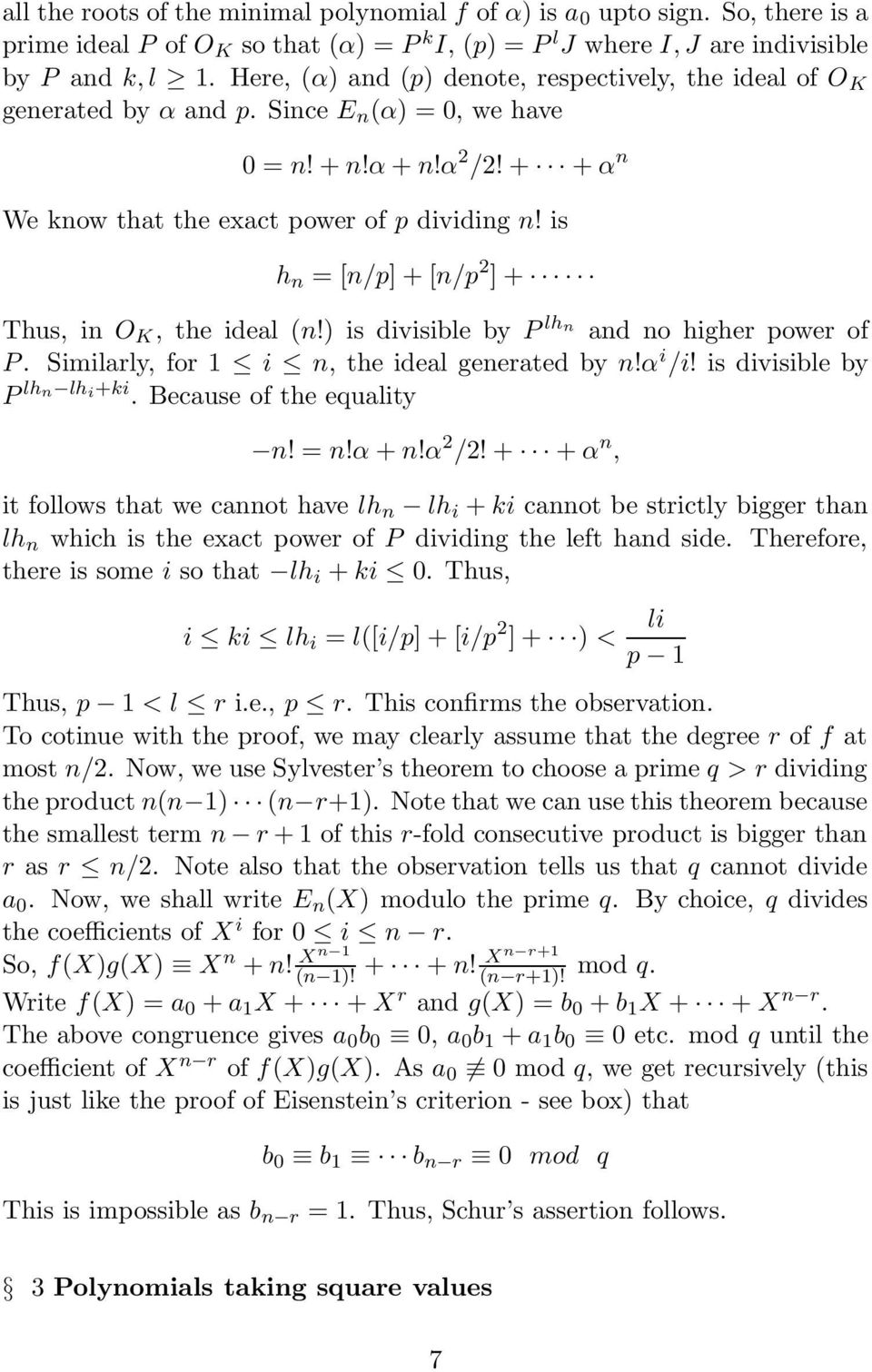 is h n = [n/p] + [n/p 2 ] + Thus, in O K, the ideal (n!) is divisible by P lhn and no higher power of P. Similarly, for 1 i n, the ideal generated by n!α i /i! is divisible by P lhn lhi+ki.