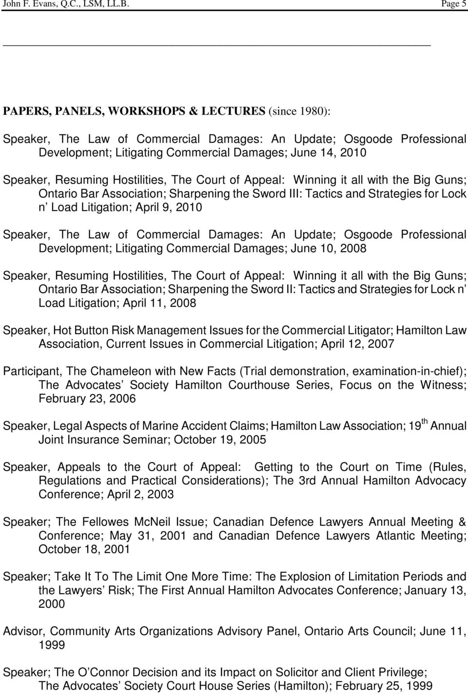 Resuming Hostilities, The Court of Appeal: Winning it all with the Big Guns; Ontario Bar Association; Sharpening the Sword III: Tactics and Strategies for Lock n Load Litigation; April 9, 2010