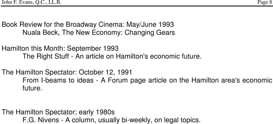 this Month: September 1993 The Right Stuff - An article on Hamilton's economic future.