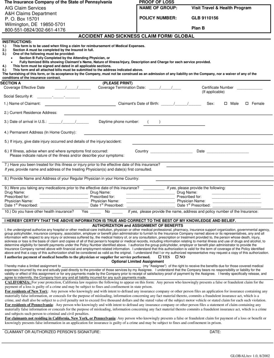 Box 15701 Wilmington, DE 19850-5701 800-551-0824/302-661-4176 NAME OF GROUP: POLICY NUMBER: Visit Travel & Health Program GLB 9110156 Plan B ACCIDENT AND SICKNESS CLAIM FORM/ GLOBAL INSTRUCTIONS: 1.