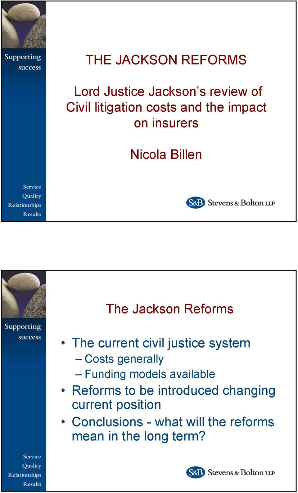 justice system Costs generally Funding models available Reforms to be