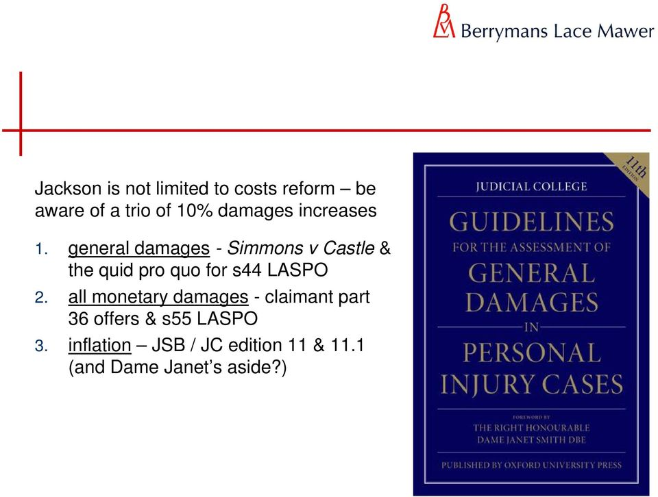 general damages - Simmons v Castle & the quid pro quo for s44 LASPO 2.