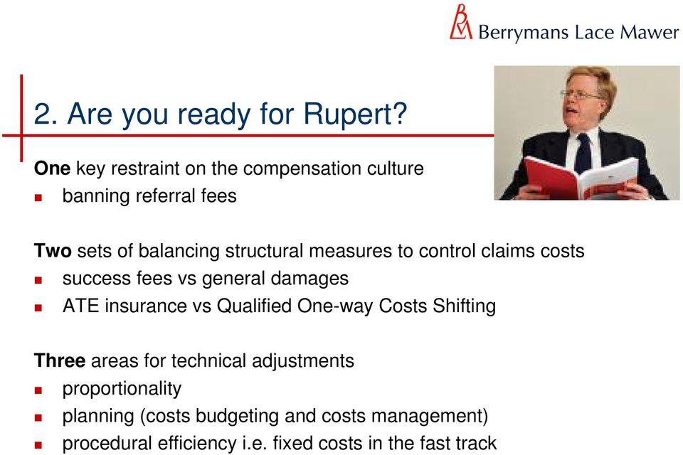 measures to control claims costs success fees vs general damages ATE insurance vs Qualified One-way
