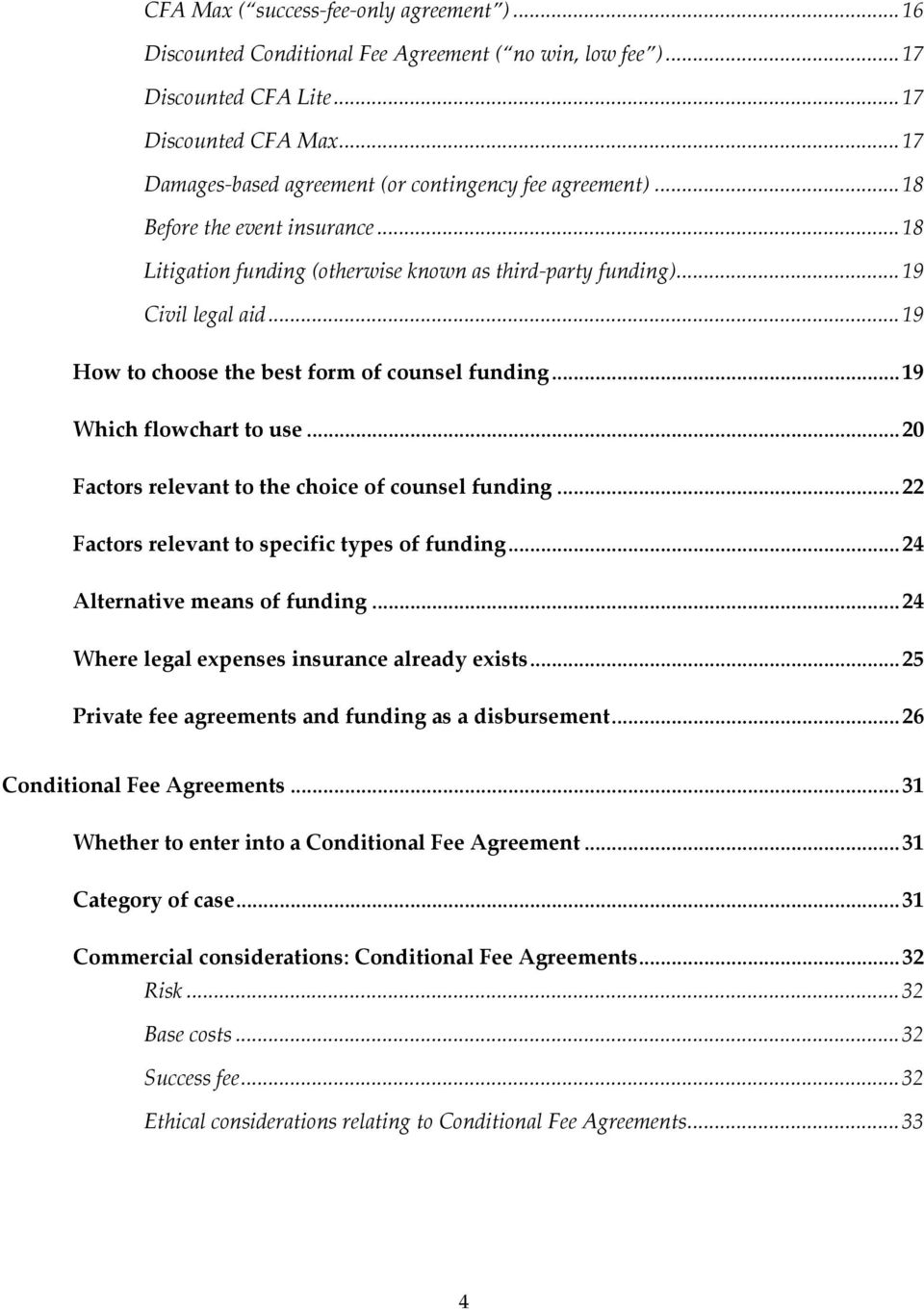 .. 19 How to choose the best form of counsel funding... 19 Which flowchart to use... 20 Factors relevant to the choice of counsel funding... 22 Factors relevant to specific types of funding.