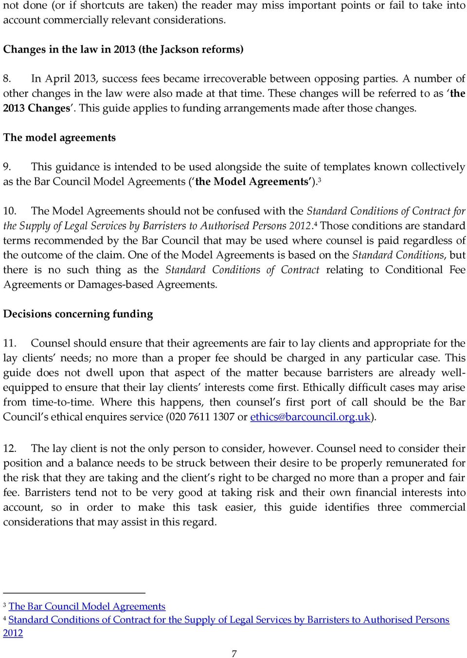 This guide applies to funding arrangements made after those changes. The model agreements 9.